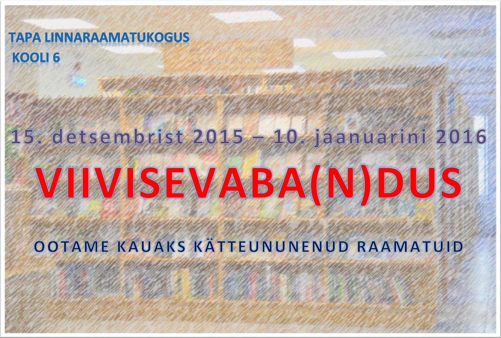 15.12.2015–10.01.2016 Viivisevabad päevad