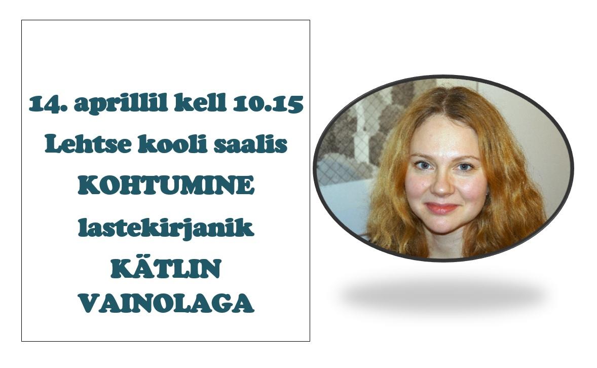 Kohtumine lastekirjanik Kätlin Vainolaga