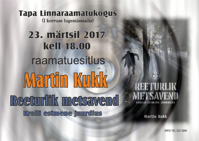 """Raamatuesitlus – Martin Kukk """"Reeturlik metsavend. Krolli esimene juurdlus"""""""