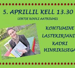 (Eesti) Kohtumine lastekirjanik Kadri Hinrikusega Lehtse koolis