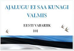 """Raamatuväljapanek """"Ajalugu ei saa kunagi valmis. Eesti Vabariik 101."""""""