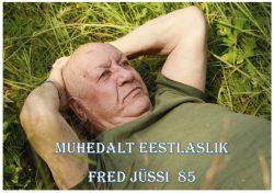 """Väljapanek """"Muhedalt eestlaslik Fred Jüssi"""""""