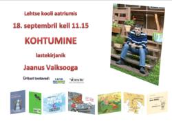 Kohtumine lastekirjanik Jaanus Vaiksooga - plakat, Lehtse