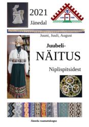 Juubelinäitus niplispitsidest Jänedal 2021. a